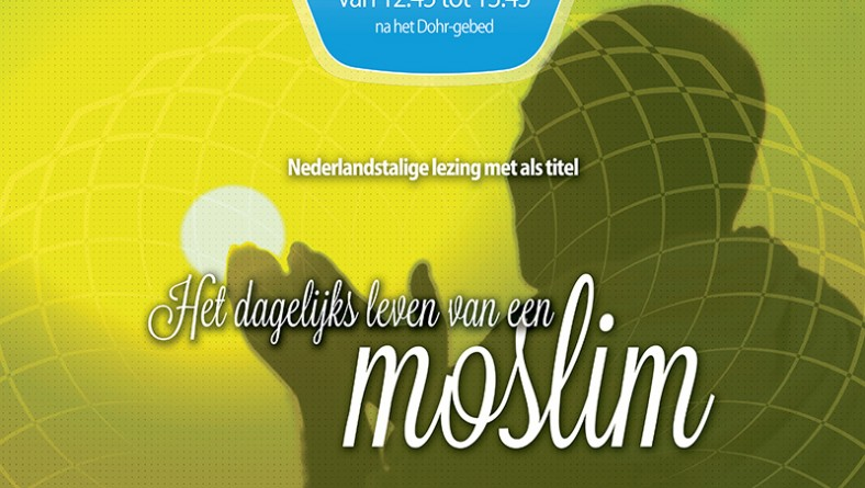 Nederlandstalige lezing: Het dagelijks leven van een moslim